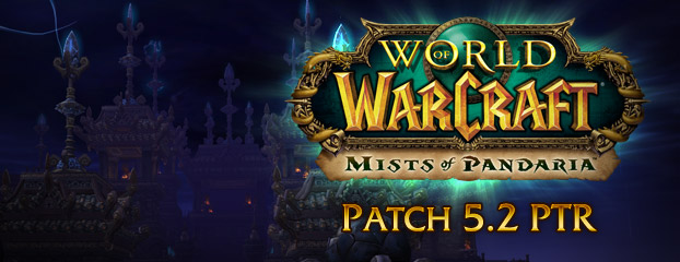 Patch 5.2 PTR Patch Note Preview